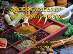 ROLE OF SPICES IN PROCESSED FOODS