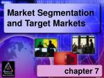 Market Segmentation and Target Markets