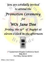 You are cordially invited to attend the Promotion Ceremony for WO1 Jane Doe Friday, the 19 th of August at eleven