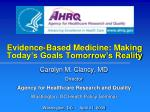 Evidence-Based Medicine: Making Today's Goals Tomorrow's Reality