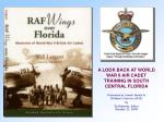 A LOOK BACK AT WORLD WAR II AIR CADET TRAINING IN SOUTH CENTRAL FLORIDA Presented at Jewish Family & Children's Serv