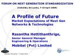 A Profile of Future  Market Expectations of Next Gen Networks & Technologies