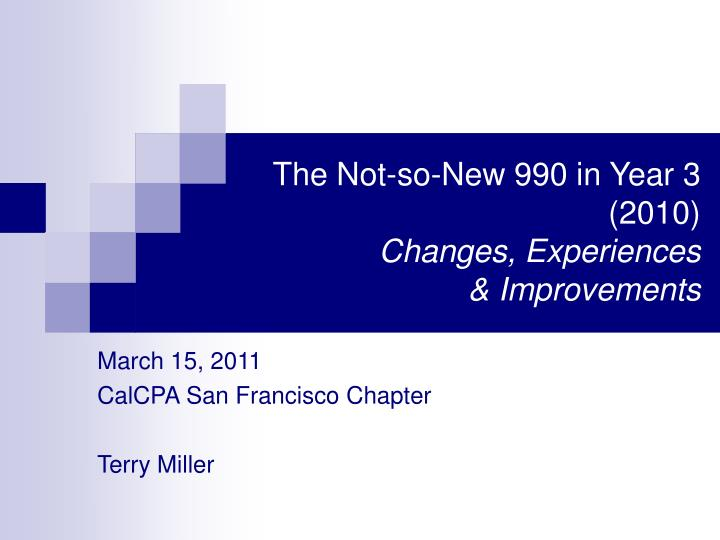 the not so new 990 in year 3 2010 changes experiences improvements n.