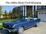 The 1960s (blue) Ford Mustang  Patrick Concannon