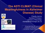 The ADTI CLIMAT ( Clinical Meaningfulness in Alzheimer Disease ) Study