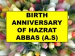 BIRTH ANNIVERSARY OF HAZRAT ABBAS (A.S)