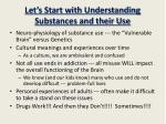 Let's Start with Understanding Substances and their Use