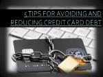 Tips For Avoiding and Reducing Credit Card Debt
