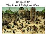 Chapter 12 The Age of Religious Wars