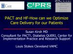 PACT and HF-How can we Optimize Care Delivery for our Patients