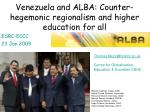 Venezuela and ALBA: Counter-hegemonic regionalism and higher education for all