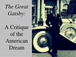 The Great Gatsby :  A Critique of the American Dream