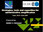 Strategies, tools and capacities for administrative simplification Cairo, 20-21 June 2007