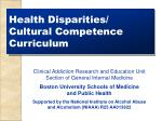 Health Disparities/ Cultural Competence Curriculum