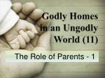 Godly Homes in an Ungodly World (11)