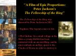 """A Film of Epic Proportions: Peter Jackson's The Fellowship of the Ring """
