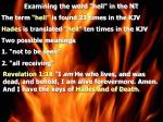 """Examining the word """"hell"""" in the NT The term  """"hell""""  is found 23 times in the KJV  Hades  is translated  """"hell""""  ten ti"""