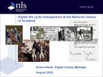 Digital life cycle management at the National Library of Scotland