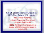 Act 54 , Local Personnel Evaluation (LPE) Plan, Bulletin 130 Update