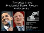 The United States Presidential Election Process: Undemocratic?