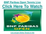 Watch 2011 BNP Paribas Open Tennis live Streaming Single Mat
