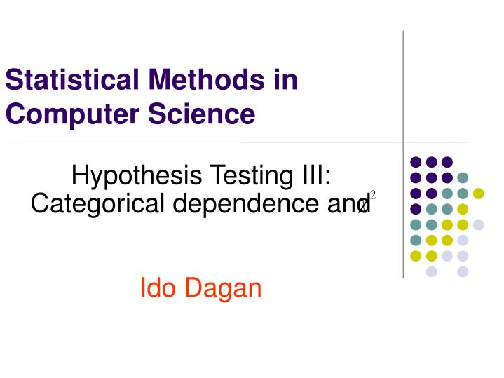 hypothesis testing iii categorical dependence and ido dagan n.