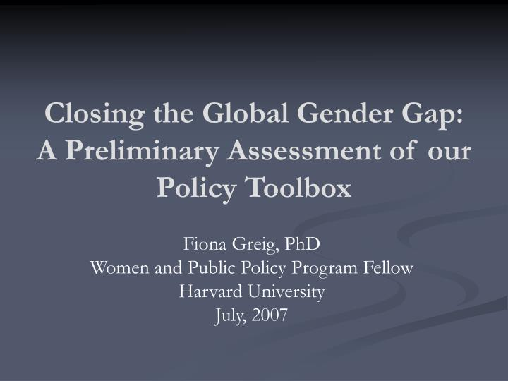 closing the global gender gap a preliminary assessment of our policy toolbox n.