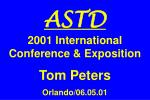 ASTD 2001 International Conference & Exposition Tom Peters Orlando/06.05.01