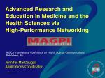 Advanced Research and Education in Medicine and the Health Sciences via High-Performance Networking