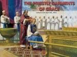 THE PRIESTLY GARMENTS OF GRACE