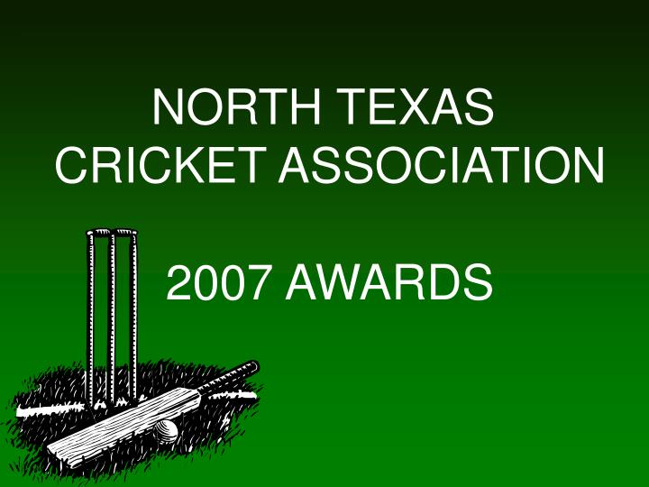 north texas cricket association 2007 awards n.