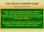 THE CATHOLIC ANSWER GAME Created by Ronald J. Evans, SFO