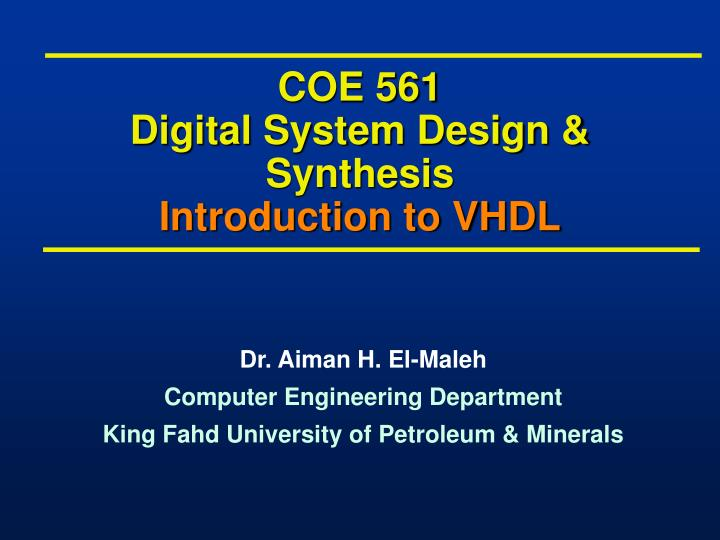 coe 561 digital system design synthesis introduction to vhdl n.