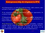 Entrepreneurship development in IPM