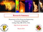 Research Summary Department of Fire Protection Engineering University of Maryland College Park, MD 20742, USA http://www