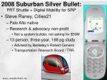 2008 Suburban Silver Bullet: PRT Shuttle + Digital Mobility for SRP