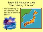 """Target SS Notebook p. 69 Title: """"History of Japan"""""""