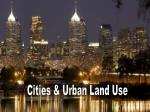 Cities & Urban Land Use