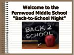 "Welcome to the Fernwood Middle School ""Back-to-School Night"""