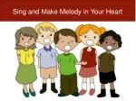 Sing and Make Melody in Your Heart