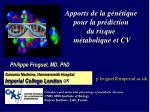 Philippe Froguel, MD, PhD