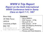 WWW 6 Trip Report Report on the Sixth International WWW Conference held in Santa Clara on April 7-11, 1997
