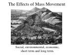 The Effects of Mass Movement