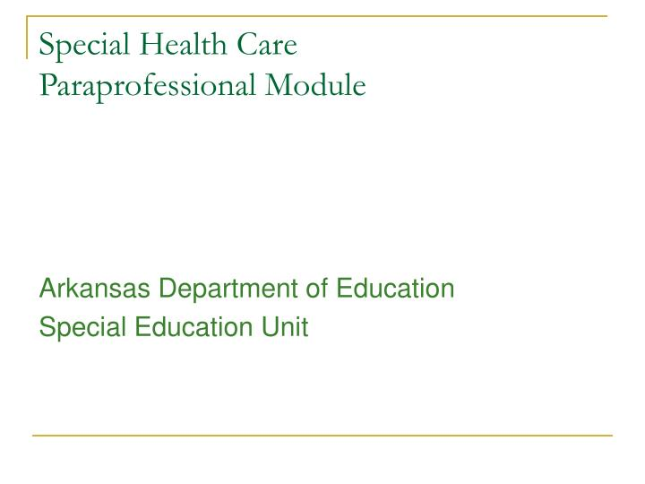 special health care paraprofessional module n.
