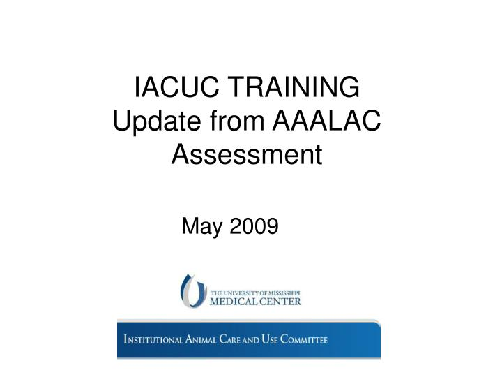 iacuc training update from aaalac assessment n.