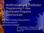 Multithreaded and Distributed Programming – How Distributed Programs Communicate