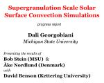Supergranulation Scale Solar Surface Convection Simulations