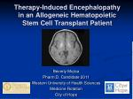 Therapy-Induced Encephalopathy in an Allogeneic Hematopoietic Stem Cell Transplant Patient