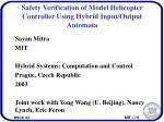 Safety Verification of Model Helicopter Controller Using Hybrid Input/Output Automata