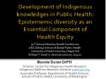 Development of Indigenous knowledges in Public Health: Epistememic diversity as an Essential Component of Health Equi